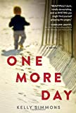 Front cover for the book One More Day by Kelly Simmons