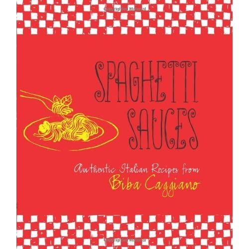 Spaghetti Sauces: Authentic Italian Recipes from Biba Caggiano by Biba Caggiano (1-Aug-2011) Hardcover