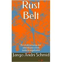 Rust Belt: Revitalisierung der amerikanischen Industriegebiete