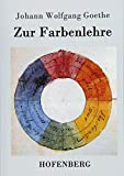 Zur Farbenlehre - Johann Wolfgang Goethe