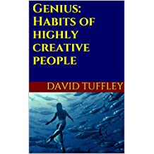 Genius: Habits of highly creative people