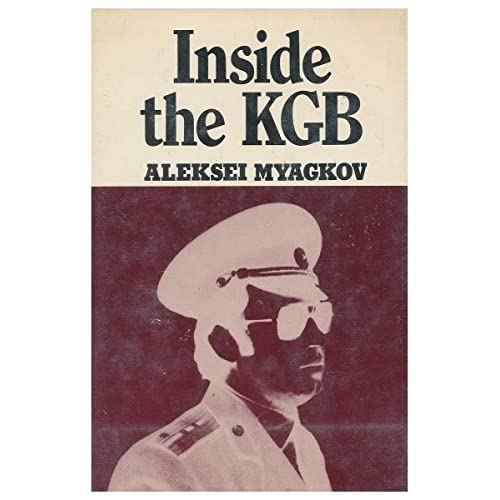 Inside the KGB by Aleksei Myagkov (1976-08-02)