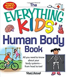 The Everything® KIDS' Human Body Book: All you need to know about your body systems - from head to toe! by Sheri Amsel (30-Nov-2012) Paperback