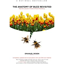 The Anatomy of Buzz Revisited: Real-life lessons in Word-of-Mouth Marketing (English Edition)
