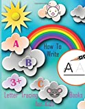 How To Write. ABC Letter Tracing Books for Kids (3+): Writing Books for Kids Ages 3-5: Training, Exercises and Practice: Hand Lettering Journal (Preschool Activity Books)