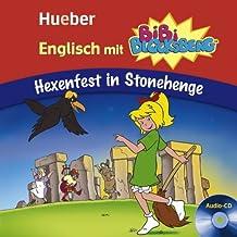 Englisch mit BiBi BLOCKSBERG™: Hexenfest in Stonehenge / Lern-Hörspiel