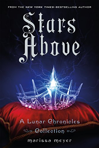 Stars Above - International Edition (Lunar Chronicles)