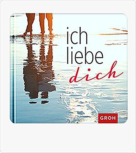 Geschenkbuch Ich liebe dich - Geschenke zum Valentinstag, Hochzeit, Jahrestag u. Geburtstag