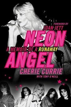 Neon Angel: A Memoir of a Runaway de [Currie, Cherie, O'Neill, Tony]