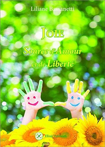 Joie - Source d'Amour et de Liberté par Liliane Bassanetti