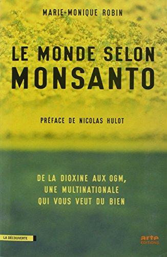 Vignette du document Le  monde selon Monsanto : de la dioxine aux OGM, une multinationale qui vous veut du bien