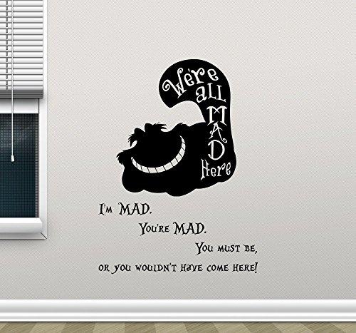 zqyjhkou Cheshire Cat Alice im Wunderland inspiriert Vinyl Aufkleber Zitate Wir sind alle Hier wütend Aufkleber Autofenster Aufkleber DIY Murals B695 57x77cm -