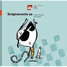 Simplemente yo/ Just me (Caballo Arre, Caballito!/ Horse, Giddy Up, Little Horse!)