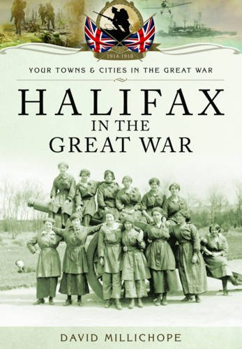 halifax-in-the-great-war-your-towns-and-cities-in-the-great-war