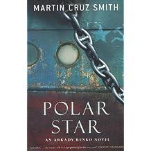 Polar Star by Martin Cruz Smith (2007-06-01)