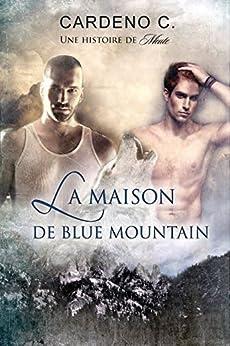 La Maison De Blue Mountain (Une Histoire De Meute) par [C., Cardeno]