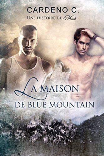La Maison De Blue Mountain (Une Histoire De Meute)