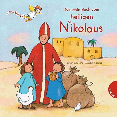 Dein kleiner Begleiter: Das erste Buch vom heiligen Nikolaus