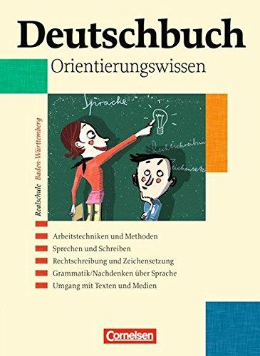 Deutschbuch - Realschule Baden-Württemberg / Band 1-6: 5.-10. Schuljahr - Orientierungswissen,