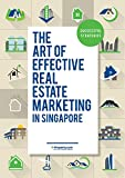Successful Strategies: The Art of Effective Real Estate Marketing in Singapore (English Edition)