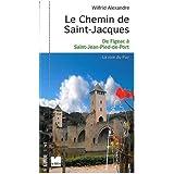 Le Chemin de Saint-Jacques : De Figeac à Saint-Jean-Pied-de-Port