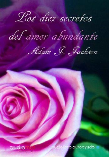 Los diez secretos del amor abundante.Audiolibro.Cd Mp3