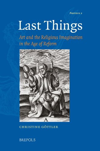 Last Things: Art and the Religious Imagination in the Age of Reform