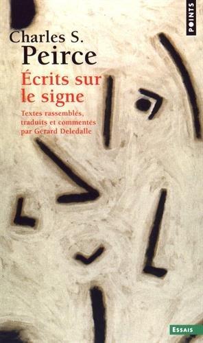 Ecrits sur le signe par Charles s. Peirce