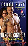 Hard to Come By by Laura Kaye front cover