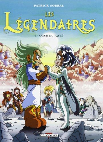 Les Légendaires, Tome 5 : Coeur du passé par SOBRAL Patrick
