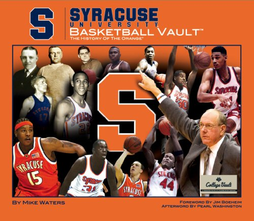 Syracuse University Basketball Vault: The History of the Orange (College Vault)