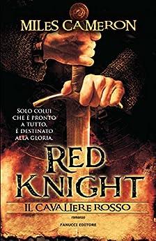 Red Knight. Il cavaliere rosso (Fanucci Editore) di [Cameron, Miles]