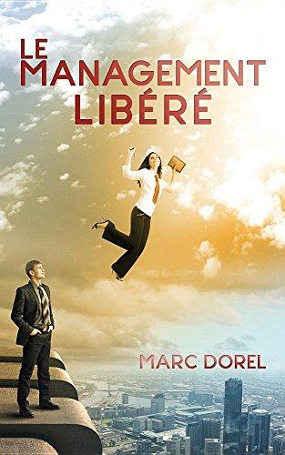 Le Management Libéré par Marc Dorel