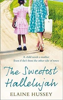 The Sweetest Hallelujah von [Hussey, Elaine]