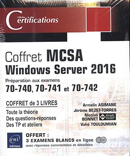 MCSA Windows Server 2016 - Coffret 3 livres : Préparation aux examens 70-740, 70-741 et 70-742 par Jérôme BEZET-TORRES, Nicolas BONNET, Vahé TOULOUMIAN Armelin ASIMANE