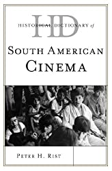 Historical Dictionary of South American Cinema (Historical Dictionaries of Literature and the Arts)