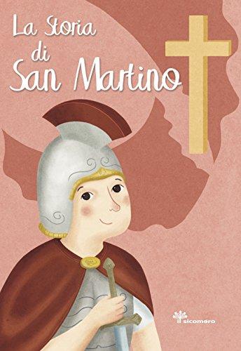 La storia di San Martino. Ediz. illustrata