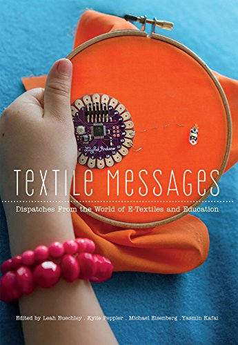 Textile-Messages-Dispatches-From-the-World-of-E-Textiles-and-Education-New-Literacies-and-Digital-Epistemologies