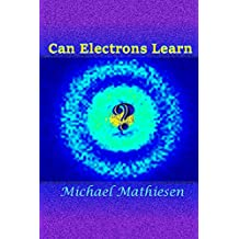 Can Electrons Learn?: The Great New Scientific Discovery (English Edition)