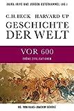 Geschichte der Welt  Die Welt vor 600: Frühe Zivilisationen -