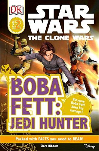 DK Readers: Star Wars: The Clone Wars: Boba Fett, Jedi (Clone Wars Wars Boba Star Fett)