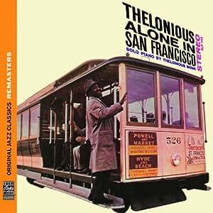 Original Jazz Classics Remasters: Thelonious Alone In San Francisco