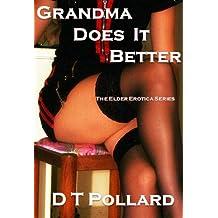 Grandma Does It Better (The Elder Erotica Series)