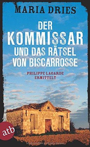 Der Kommissar und das Rätsel von Biscarrosse: Philippe Lagarde ermittelt. Kriminalroman (Kommissar Philippe Lagarde, Band 8)