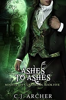 Ashes To Ashes: A Ministry of Curiosities Novella (The Ministry of Curiosities Book 5) (English Edition)