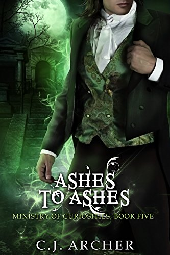 Ashes To Ashes: A Ministry of Curiosities Novella (The Ministry of Curiosities Book 5)