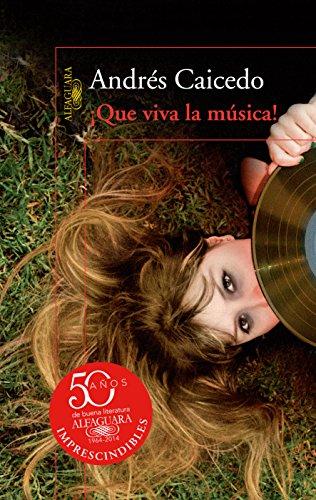 ¡Que viva la música! por Andrés Caicedo