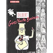 Dilbert Gives You the Business: A Dilbert Book (Dilbert Books (Paperback Andrews McMeel))