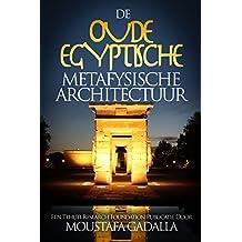 De Oude Egyptische Metafysische Architectuur (Dutch Edition)