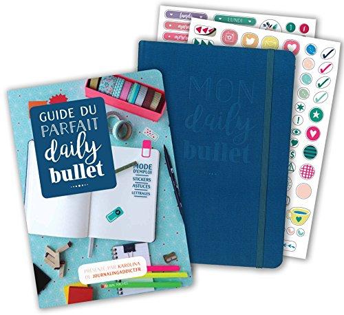 Guide du parfait Daily Bullet : 1 guide créatif et inspirant + 1 carnet